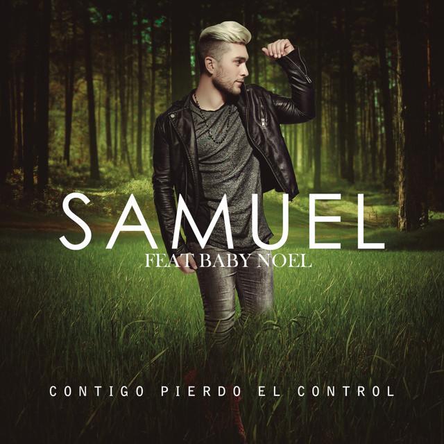 Samuel Ft. Baby Noel - Contigo Pierdo El Control